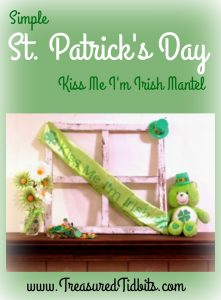 "Learn how to create this adorable ""Kiss Me I'm Irish "" St. Patrick's Day mantel in only minutes."