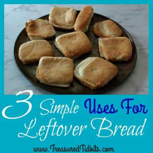 3 SImple Uses For Leftover Bread