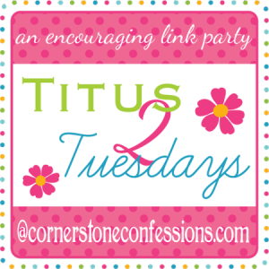 Titus 2 Tuesdays