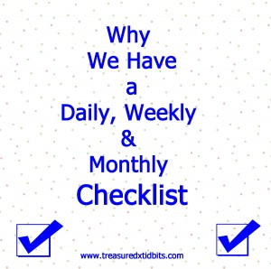 Why we have a daily, weekly & monthly checklist