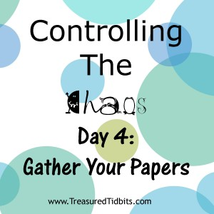 COntrolling the Chaos Day 4 Gather Your Papers