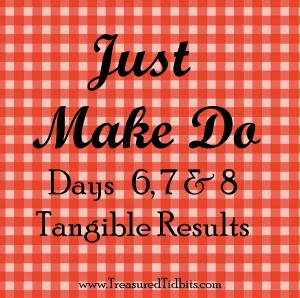 Just Make DO Days 6,7, & 8 Tangible Results