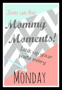 Link up at Mommy Moments Monday
