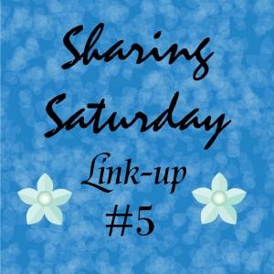 Sharing Saturday Linkup #5