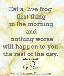 eat a live frog first thing in the morning