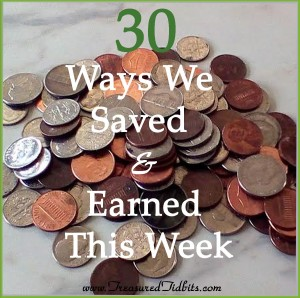 30 Ways We Saved & Earned This Week