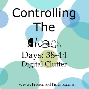 COntrolling the Chaos Challenge Days 38-44 Digital Clutter