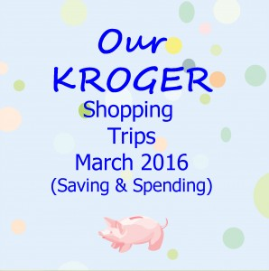 Our Kroger Shopping Trips March 2016