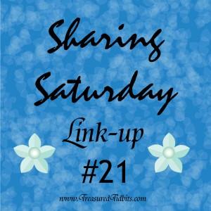 Sharing Saturday Linkup #21
