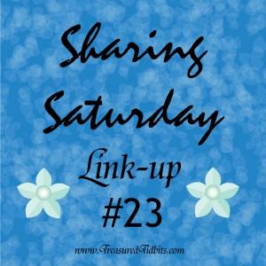 Sharing Saturday Linkup #23