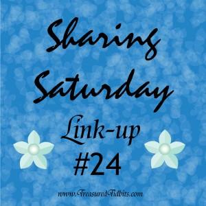 Sharing Saturday Linkup #24