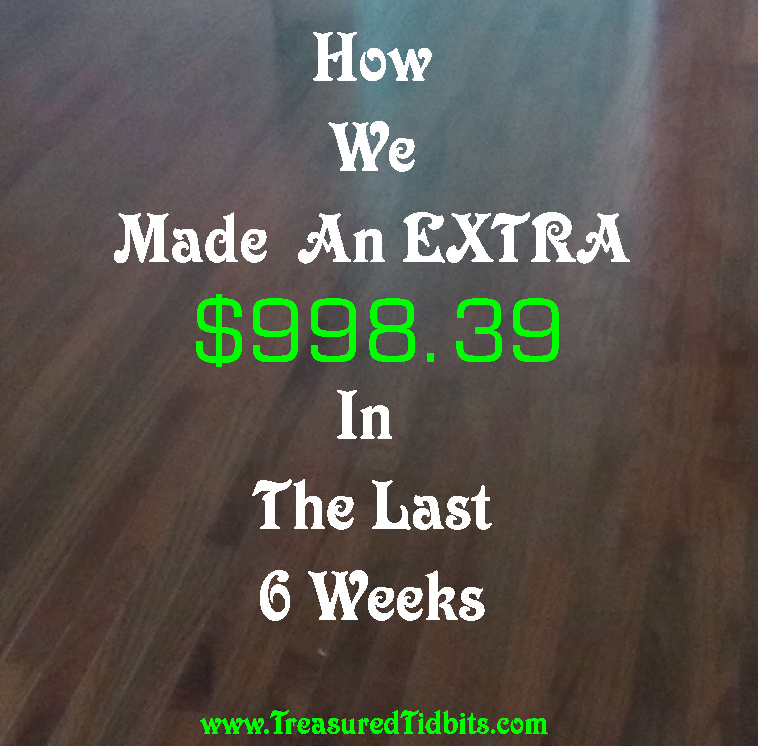 How We Made an Extra $998.39