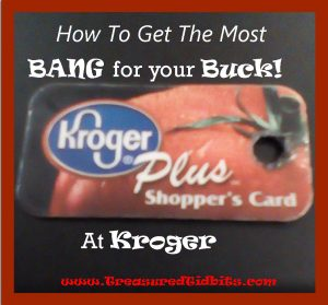 How to Get The Most Bang for Your Buck at Kroger