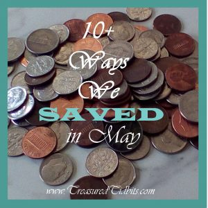 10 + Ways We Saved in May