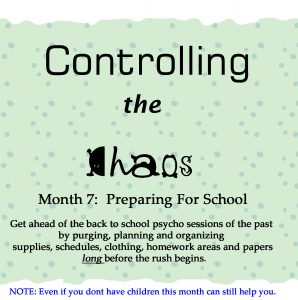 Controlling the Chaos Month 7 Preparing For School