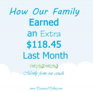 How Our Family Earned and Extra $118.45 Last Month