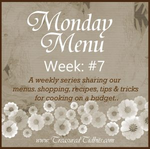 Monday Menu Week #7