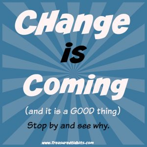 Change is Coming!!!!