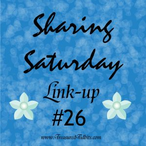 Sharing Saturday Linkup #26