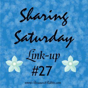 Sharing Saturday Linkup #27
