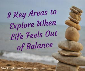 8-key-areasto-explorewhen-lifefeelsout-ofbalance