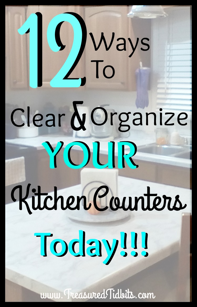 Treasured Tidbits by Tina 12+ Simple Ways to Clear & Organize Your ...