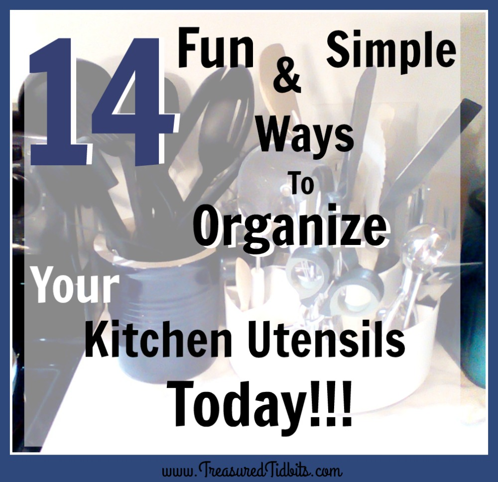Kitchen Organize Treasured Tidbits By Tina 14 Fun Simple Ways To Organize Your