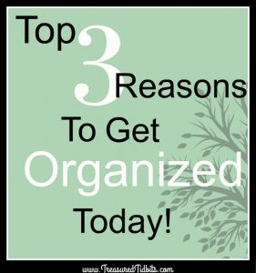 top3-reasonsto-get-organized-today