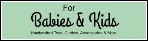150 Small Business with Handcrafted Baby & Kids Items
