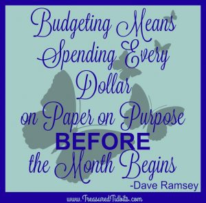 Budgeting Means Spending Every Dollar On Paper On Purpose Before the Month Begins Dave Ramsey