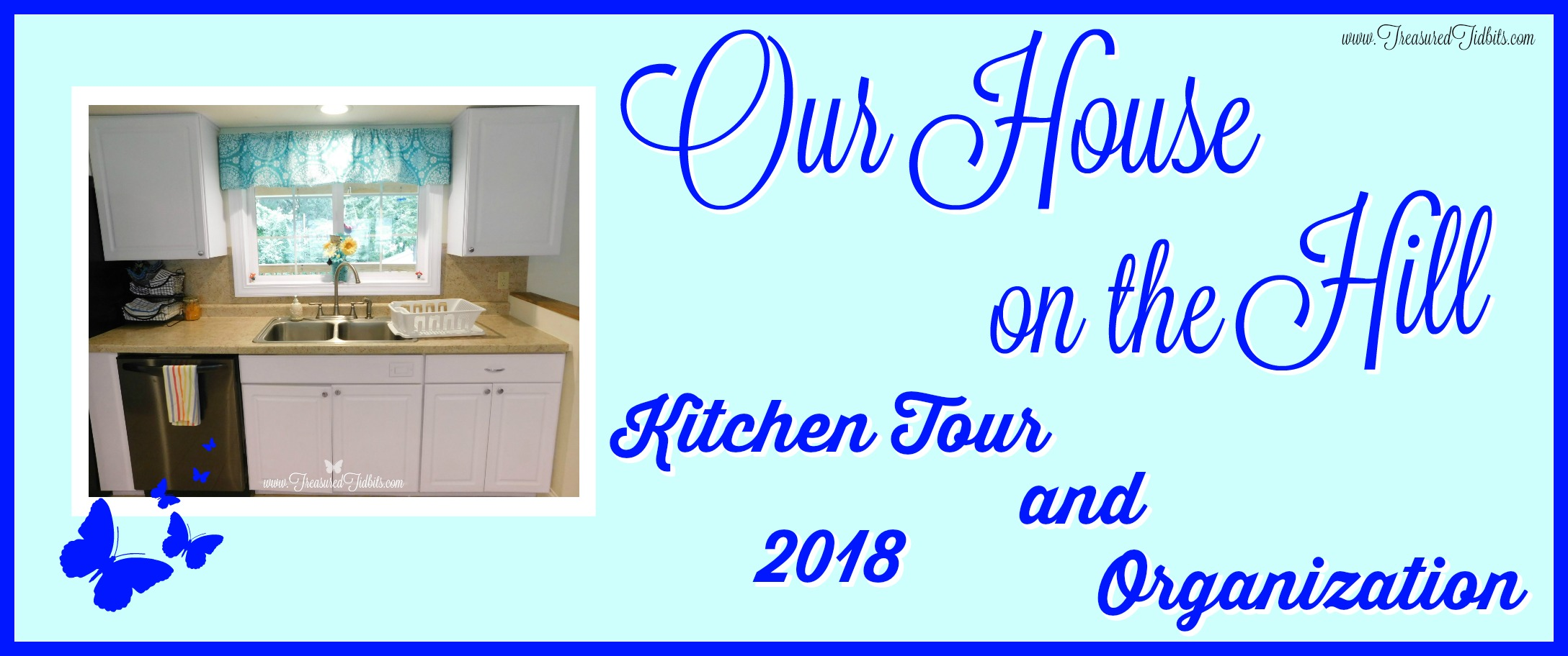 Kitchen TOur 2018 Our House on the Hill